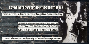 For the love of art and dance party @ Negative Space Gallery